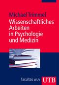Wissenschaftliches Arbeiten in Psychologie und Medizin