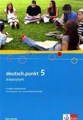 deutsch.punkt, Ausgabe Gymnasium: 9. Schuljahr, Arbeitsheft; Bd.5
