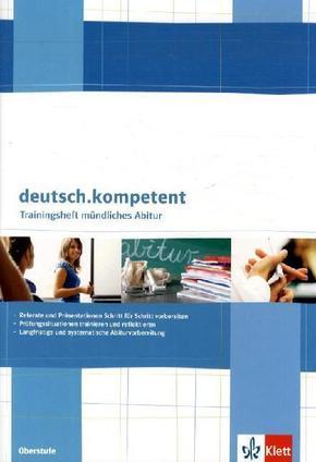 deutsch.kompetent: Trainingsheft mündliches Abitur