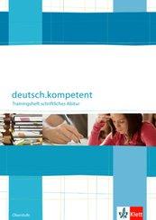 deutsch.kompetent: Trainingsheft schriftliches Abitur