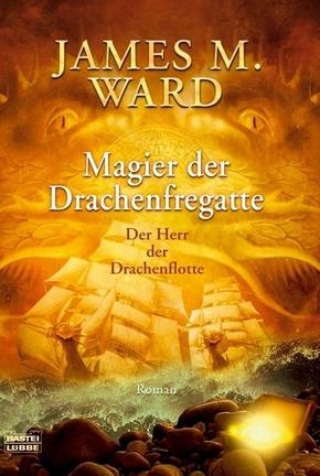 Magier der Drachenfregatte - Der Herr der Drachenflotte
