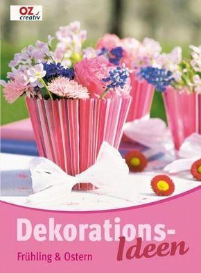 Dekorations-Ideen Frühling & Ostern