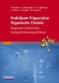 Praktikum Präparative Organische Chemie: Organisch-chemisches Fortgeschrittenenpraktikum; Bd.2