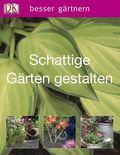 Schattige Gärten gestalten