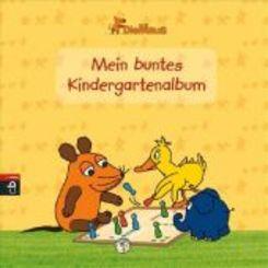 Die Maus - Mein buntes Kindergartenalbum