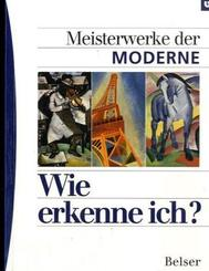 Wie erkenne ich?; Meisterwerke der Moderne