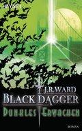 Black Dagger, Dunkles Erwachen