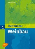 Der Winzer: Weinbau; Bd.1