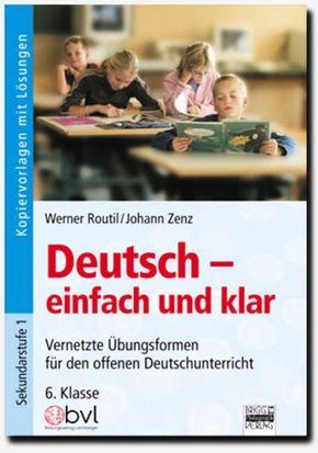Deutsch - einfach und klar: 6. Klasse