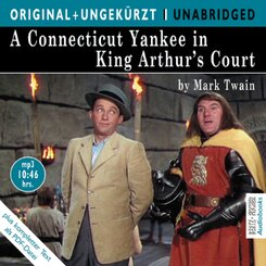 A Connecticut Yankee in King Arthur's Court, 1 MP3-CD - Ein Yankee am Hofe des König Artus, MP3-CD, englische Version