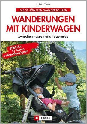 Wanderungen mit Kinderwagen - Füssen und Tegernsee