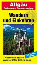 Wandern und Einkehren: Allgäu, Bodensee, Oberschwaben; Bd.45