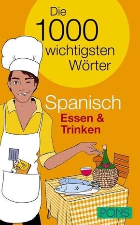 PONS Die 1000 wichtigsten Wörter Spanisch: Essen & Trinken
