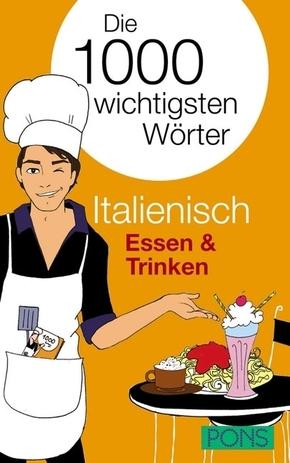 PONS Die 1000 wichtigsten Wörter Italienisch: Essen & Trinken