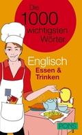 PONS Die 1000 wichtigsten Wörter Englisch: Essen & Trinken