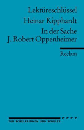 Lektüreschlüssel Heinar Kipphardt 'In der Sache J. Robert Oppenheimer'