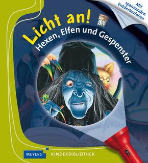 Licht an!; Hexen, Elfen und Gespenster; Bd.18