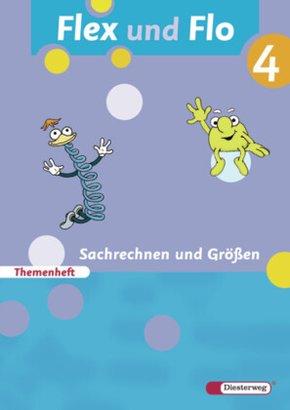 Flex und Flo, Ausgabe 2007: Themenheft: Sachrechnen und Größen; Bd.4