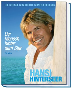 Hansi Hinterseer - Der Mensch hinter dem Star