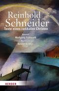 Reinhold Schneider, Texte eines radikalen Christen