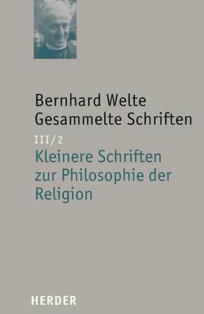 Gesammelte Schriften; Kleinere Schriften zur Philosophie der Religion; Bd.3/2