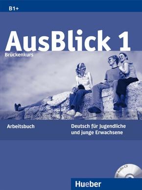 AusBlick, Deutsch für Jugendliche und junge Erwachsene: Brückenkurs, Arbeitsbuch m. Audio-CD; 1