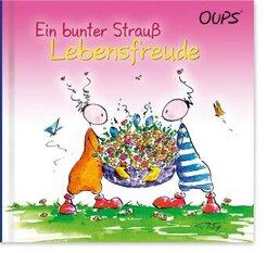 Oups - Ein bunter Strauß Lebensfreude
