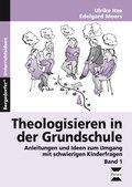 Theologisieren in der Grundschule - Bd.1