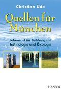 Quellen für München - Lebensart im EInklang mit Technologie und Ökologie