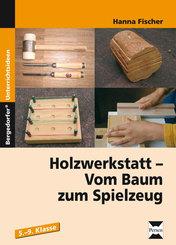 Holzwerkstatt - Vom Baum zum Spielzeug