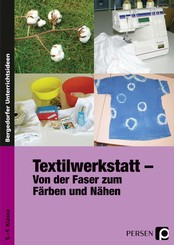Textilwerkstatt - Von der Faser zum Färben und Nähen