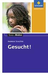 Gesucht!, Textausgabe mit Materialien