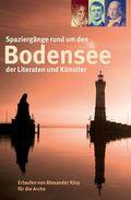 Spaziergänge rund um den Bodensee der Literaten und Künstler