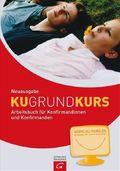 KU-Grund-Kurs, Arbeitsbuch für Konfirmandinnen und Konfirmanden