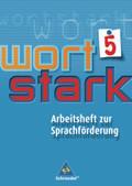 wortstark, Arbeitsheft zur Sprachförderung: 5. Schuljahr