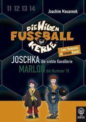 Die wilden Fußballkerle - Joschka, die siebte Kavallerie. Marlon, die Nummer 10
