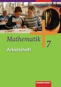 Mathematik, Allgemeine Ausgabe 2006 für die Sekundarstufe I: 7. Klasse, Arbeitsheft