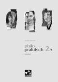 Philo-praktisch: 7./8. Jahrgangsstufe, Lehrerheft; Bd.2A