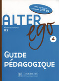Alter ego: Guide pédagogique; Bd.4