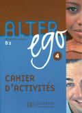 Alter ego: Cahier d'activités; Bd.4