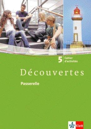 Découvertes: Passerelle, Cahier d'activites, 5. Lernjahr; Bd.5