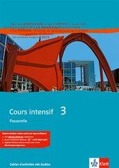 Cours intensif: Passerelle, Cahier d' activites, m. 2 Audio-CDs; Bd.3