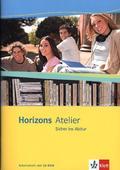 Horizons Atelier: Sicher ins Abitur, Arbeitsheft m. CD-ROM