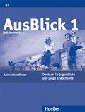 AusBlick, Deutsch für Jugendliche und junge Erwachsene: Brückenkurs, Lehrerhandbuch; Bd.1