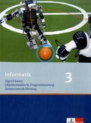 Informatik, Ausgabe Bayern: Informatik 3. Algorithmen, Objektorientierte Programmierung, Zustandsmodellierung. Ausgabe Bayern
