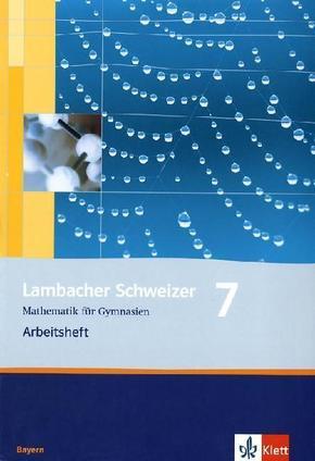 Lambacher-Schweizer, Ausgabe Bayern: 7. Schuljahr, Arbeitsheft