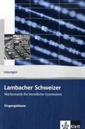 Lambacher-Schweizer, Mathematik für berufliche Gymnasien: Klasse 11, Eingangsklasse, Lösungen
