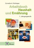 Arbeitsbuch Haushalt und Ernährung: 7. Jahrgangsstufe