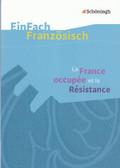 La France occupée et la Résistance