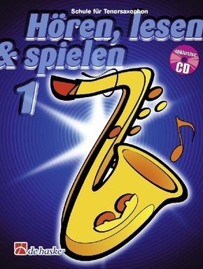Hören, lesen & spielen, Schule für Tenorsaxophon, m. Audio-CD - Bd.1